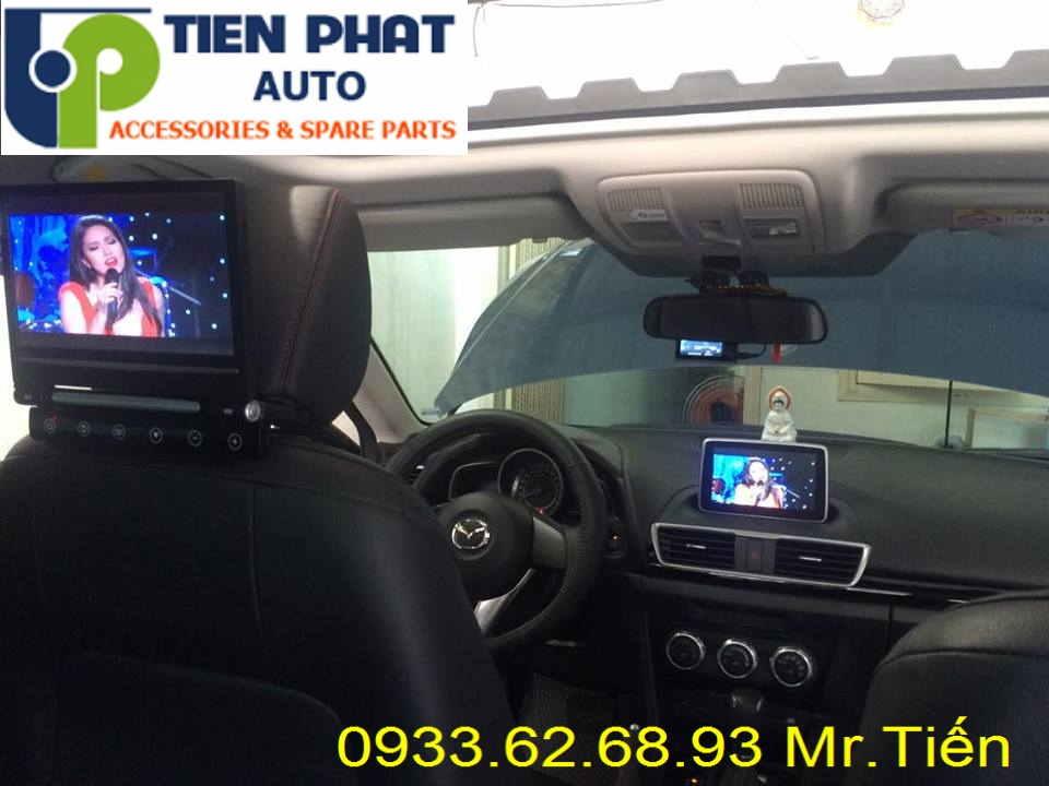 Dịch Vụ lắp Màn Hình Gối Đầu Cho Xe Mazda 3 2014-2015 Tại Tp.Hcm